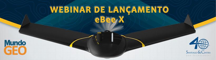 Webinar delançamento do novo eBee X: a mais avançada ferramenta para mapeamento!
